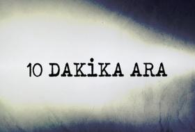 '10 Dakika Ara' Özel!